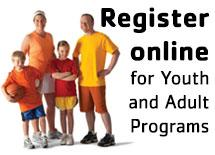 Register online for Youth and Adult Programs
